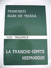 LA FRANCHE-COMTE HISPANIQUE - Francisco Elias De Tejada - 1977