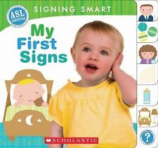 Signing Smart Ser.: My First Signs by Reyna Lindert and Michelle Anthony...