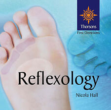 Reflexology (Thorsons First Directions) Nicola M. Hall Very Good Book