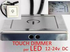 DIMMER Touch Interruttore LED 12V striscie G4 sensore MR16 faretti varioluce B
