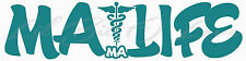 MA LIFE VINYL DECAL STICKER MEDICAL ASSISTANT AUTO CAR VEHICLE