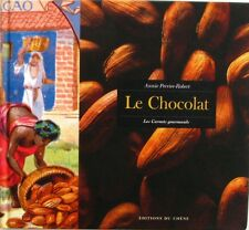 Le Chocolat - Annie Perrier-Robert - Collection Les Carnets Gourmands - 1998