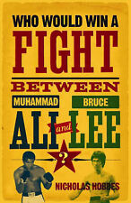 Who Would Win a Fight Between Muhammad Ali and Bruce Lee?: The Sports Fans Book