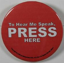 #08052 Pinback Button Press Here, to hear me speak