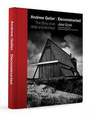 Andrew Geller: Deconstructed: Artist and Architect by Jake Gorst, Alan Hess,...