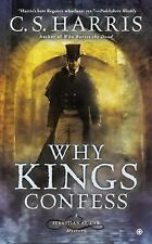 A Sebastian St. Cyr Mystery: Why Kings Confess No. 9 by C. S. Harris (2014,...