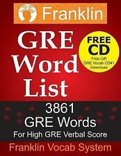 GRE Word List: 3861 GRE Words for High GRE Verbal Score by Franklin System...