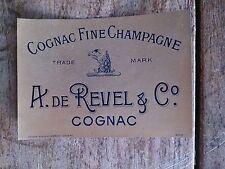 Vieille étiquette de bouteille de COGNAC A. DE REVEL & C° cognac fine c