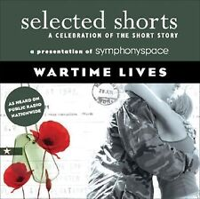 Selected Shorts: Wartime Lives Selected Shorts: A Celebration of the Short Stor
