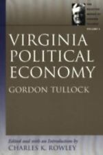 Virginia Political Economy (Selected Works of Gordon Tullock, The), , Tullock, G