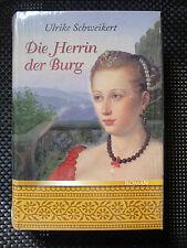 Ulrike Schweikert - Die Herrin Der Burg - HC Ungelesen