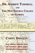 Dr. Andrew Turnbull and the New Smyrna Colony of Florid by Carita Doggett...