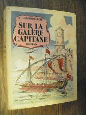 Sur la galère capitaine / Grospélier