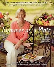 Summer on a Plate : More Than 120 Delicious, No-Fuss Recipes for Memor by...