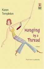 Hanging by a Thread (A Red Dress Ink Novel) by Karen Templeton (2004, PB) S943