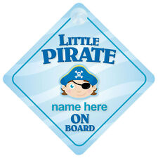 Little Pirate On Board Personalised Baby Boy Car Sign
