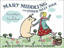 Mary Middling & Other Silly Folk: Nursery Rhymes & Nonsense Poems, Hardcover VGC