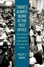 There's Always Work at the Post Office: African American Postal Workers and the