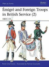 Osprey Emigré and Foreign Troops in British Service (2), 1803-15 Reference Book