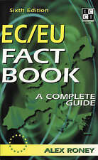 The EC/EU Fact Book: A Complete Question and Answer Guide by Alex Roney...