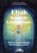 ELYAH - Kosmische Lebenstherapie - Michael Grauer-Brecht & Christine Minatti