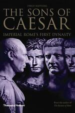 The Sons of Caesar: Imperial Rome's First Dynasty Matyszak, Philip Hardcover