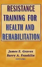 Resistance Training for Health and Rehabilitation, Franklin, Barry A., Graves, J