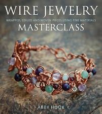 Wire Jewelry Masterclass : Wrapped, Coiled and Woven Pieces Using Fine...