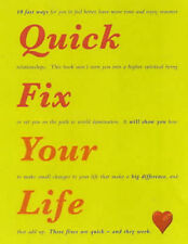 Quick Fix Your Life: 10 Fast Ways to Feel Better, Have More Time and Enjoy...