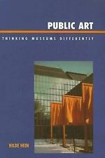 Public Art : Thinking Museums Differently by Hilde S. Hein (2006, Paperback)