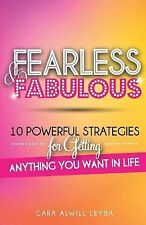 Fearless and Fabulous : 10 Powerful Strategies for Getting Anything You Want...