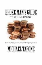 Broke Man's Guide to Online Dating : Guide to Dating Women Online Without...