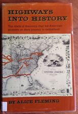Highways into History 1971 HB Book by Alice Fleming Pioneers, Trails
