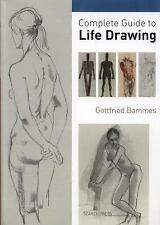 Complete Guide to Life Drawing by Gottfried Bammes (2011, Paperback)