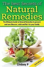 The Best Secrets of Natural Remedies : The Ultimate Guide to Natural Remedies...