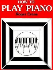 Roger Evans - How to Play Piano (1981) - Used - Trade Paper (Paperback)