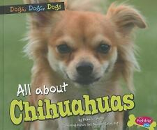 All About CHIHUAHUAS (Brand New Paperback Version) Erika Shores
