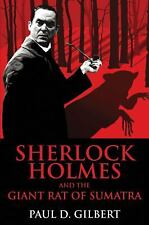 Sherlock Holmes and the Giant Rat of Sumatra by Paul D. Gilbert