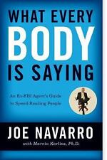 What Every Body Is Saying: An Ex-FBI Agent's Guide to Speed-Reading People NEW