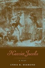 Harriet Jacobs : A Play by Lydia R. Diamond (2011, Paperback)