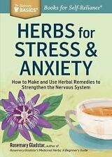 Herbs for Stress & Anxiety: How to Make and Use Herbal Remedies to Strengthen th