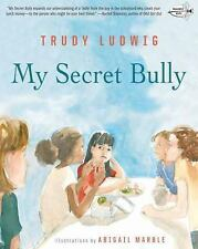 My Secret Bully by Trudy Ludwig (2015, Picture Book)