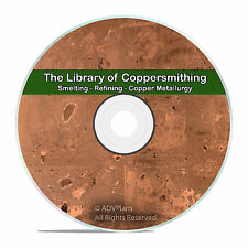 Copper Work Smelting Refining Coppersmithing Metallurgy Educational Books CD V70