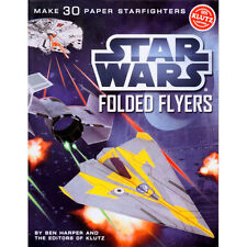 STAR WARS FOLDED FLYERS - MAKE 30 PAPER STARFIGHTERS - KIDS KLUTZ ACTIVITY BOOK