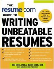 The Resume. Com Guide to Writing Unbeatable Resumes by Warren Simons and Rose Cu