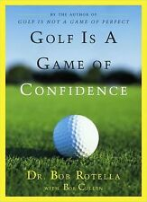 NEW - Golf Is a Game of Confidence by Rotella, Dr. Bob; Cullen, Bob