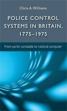 Police Control Systems in Britain, 1775-1975 : From Parish Constable to...