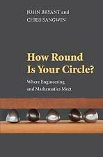 How Round Is Your Circle? – Where Engineering and Mathematics Meet, John B