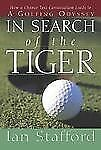 In Search of the Tiger: How a Chance Taxi Conversation Leads to a Golfing Odysse