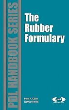 Plastics Design Library: The Rubber Formulary by Norman Hewitt, Norman Haber...